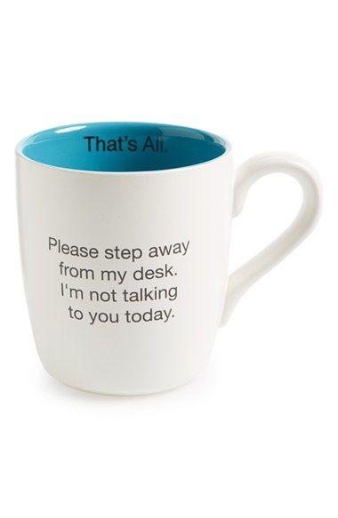 Perfect work mug.... kind of says it all!