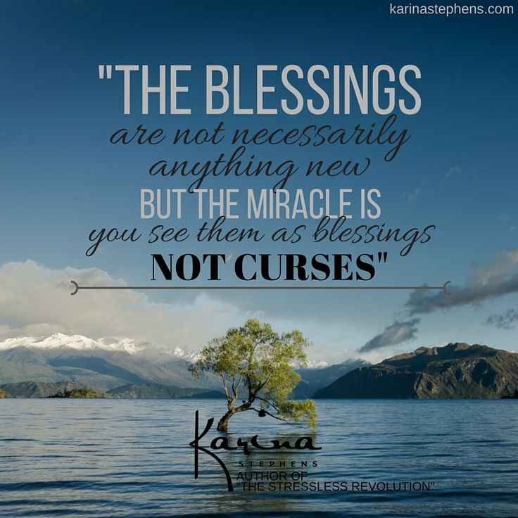 See your blessings as they are!  www.karinastephens.com
