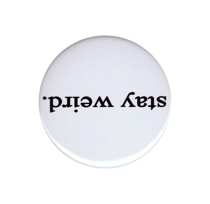 Stay Weird Pinback Button Badge Pin 44mm Funny Cute Upside Down Text Oddball LOL