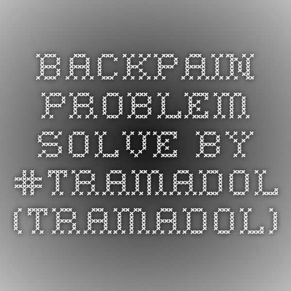 Backpain problem solve by #TRAMADOL (Tramadol)