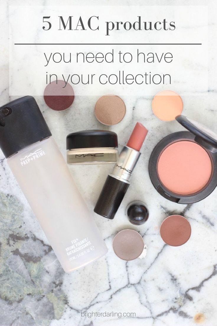 5 MAC COSMETICS YOU NEED TO HAVE IN YOUR COLLECTION – MAC MUST HAVES – MUST HAVE…