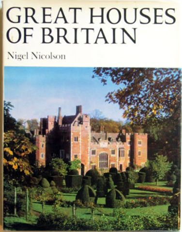 Great Houses of Britain, Nigel Nicolson, 1965. Halls Manors Book. Illustrated with photos by Kerry Dundas.