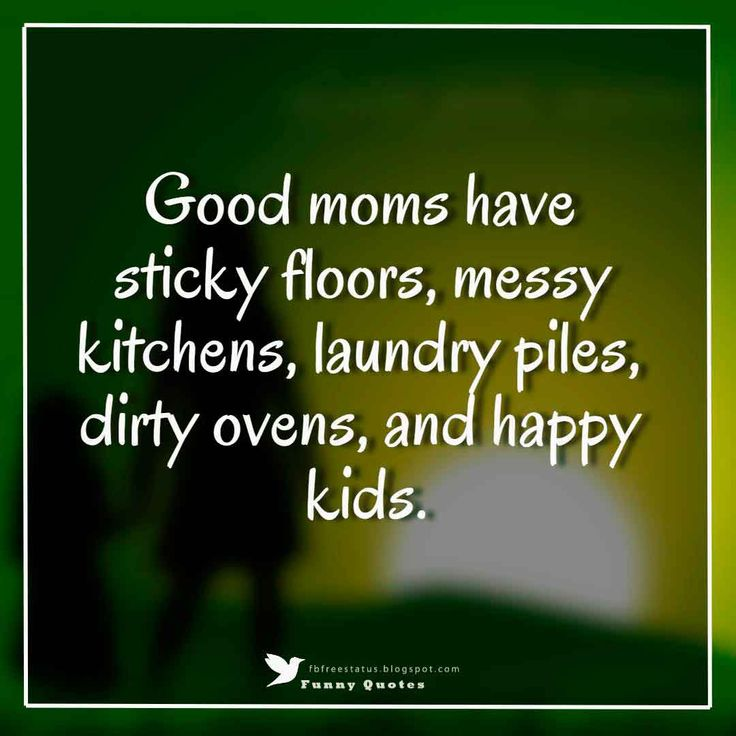 Good Moms Have Sticky Floors Quote: Best 20+ Quotes For Mothers Day Ideas On Pinterest
