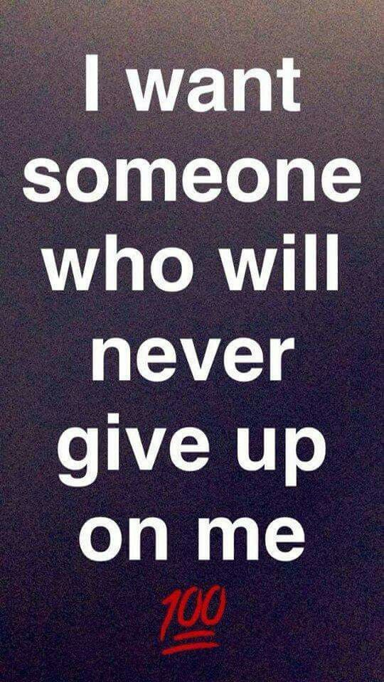Never give up on someone you love. Relationships are hard but worth it.