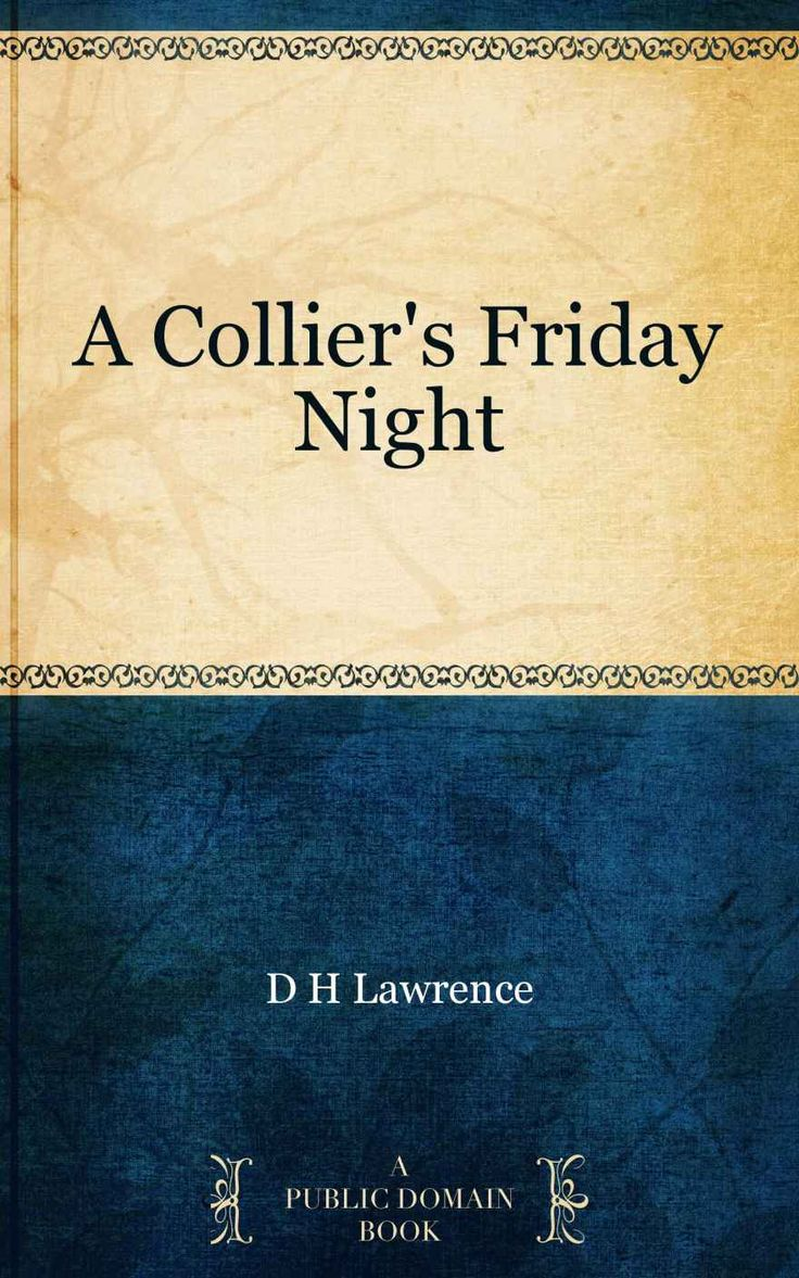 A Collier's Friday Night Ebook: D H Lawrence: Amazon: Books