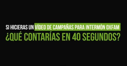 Intermon Oxfam nos da 40 segundos para abrirles los ojos