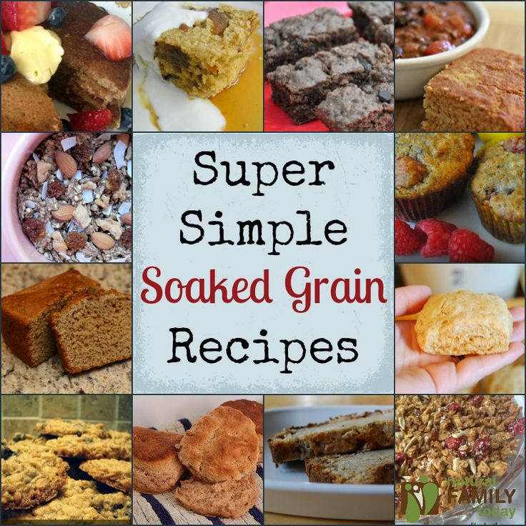 Super Simple Soaked Grain Recipes - Natural Family Today