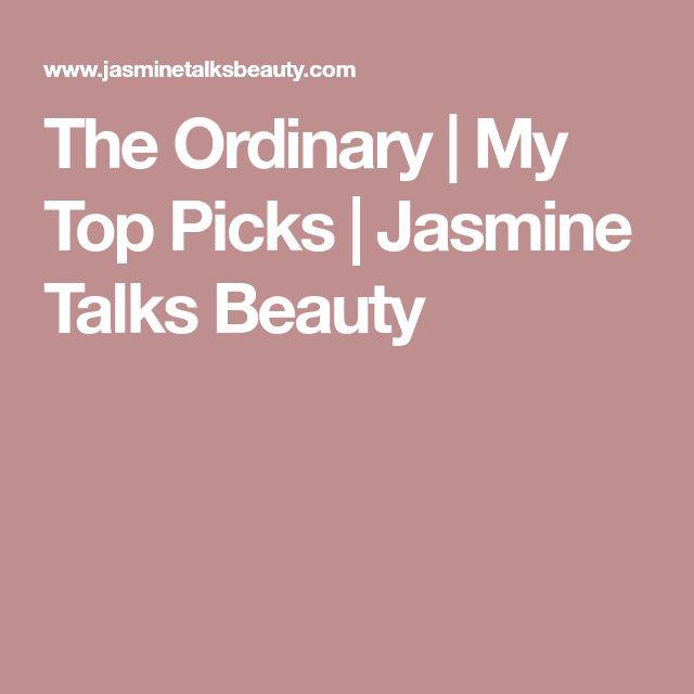 The Ordinary | My Top Picks | Jasmine Talks Beauty