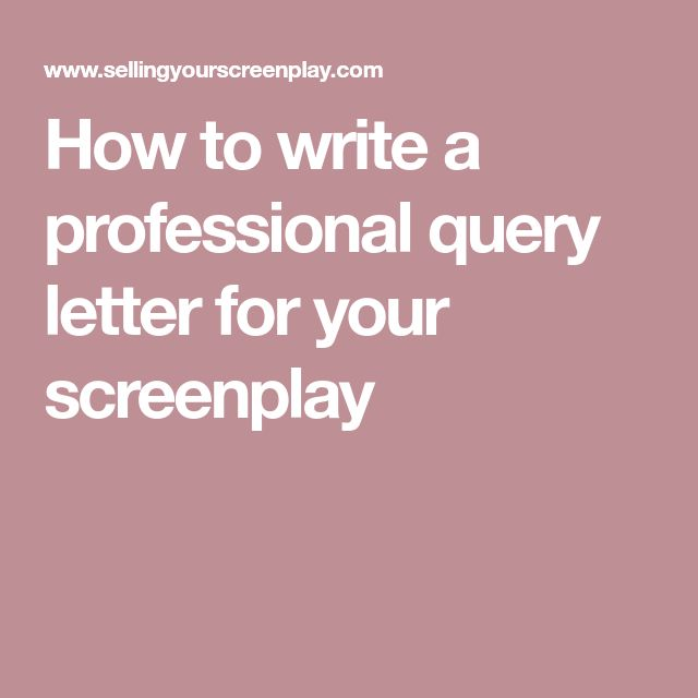 How to write a professional query letter for your screenplay