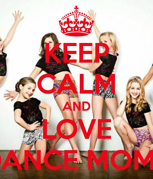 Keep calm and love dance moms