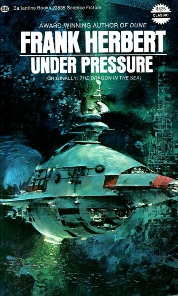 Publication: Under Pressure Authors: Frank Herbert Year: 1974-03-00 ISBN: 0-345-23835-4 [978-0-345-23835-1] Publisher: Ballantine Books Cover: John Berkey