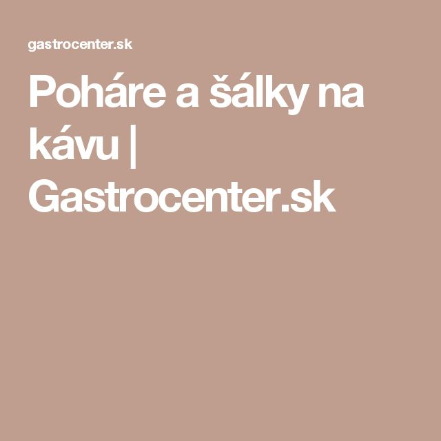 Poháre a šálky na kávu | Gastrocenter.sk
