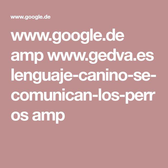 www.google.de amp www.gedva.es lenguaje-canino-se-comunican-los-perros amp