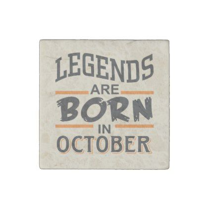 #Legends are born in October Stone Magnet - #birthday #gifts #giftideas #present #party