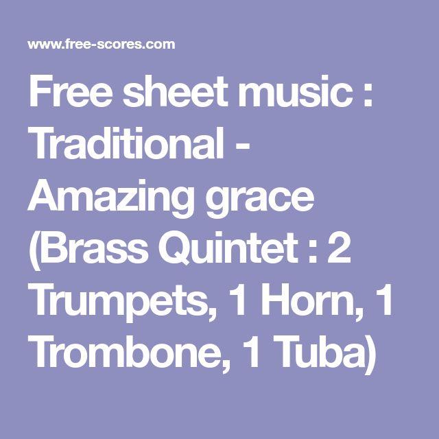 Free sheet music : Traditional - Amazing grace (Brass Quintet : 2 Trumpets, 1 Horn, 1 Trombone, 1 Tuba)
