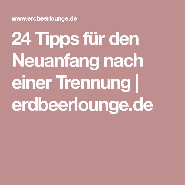 24 Tipps für den Neuanfang nach einer Trennung | erdbeerlounge.de