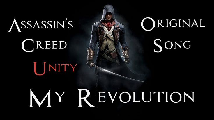 ASSASSIN'S CREED UNITY SONG - My Revolution by Miracle Of Sound  https://www.youtube.com/channel/UCmCEr4ebbJwdDWVyWIZq2Ew/playlists