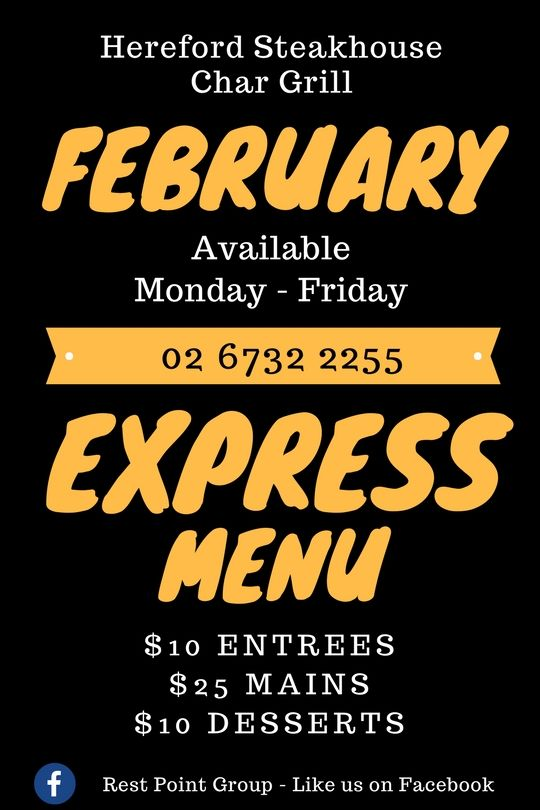 The February Express Menu starts today at the Hereford Steakhouse Char Grill.  Crazy prices and sensational meals for the remainder of the month! Available Monday - Friday Entrees and Desserts - $10 and Mains $25 Super savings for February!