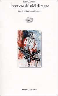 Il sentiero dei nidi di ragno - Italo Calvino - 573 recensioni su Anobii