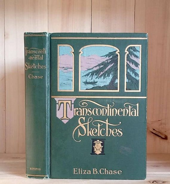 Antique Book 1909 Transcontinental Sketches by Eliza Chase