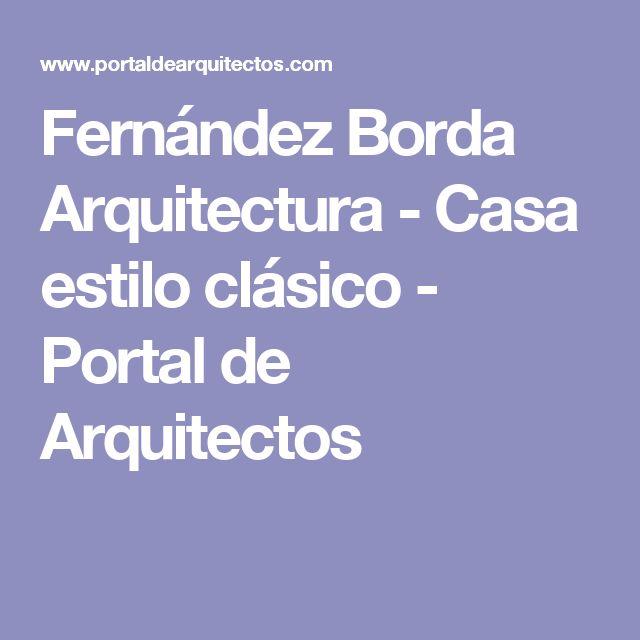 Fernández Borda Arquitectura - Casa estilo clásico - Portal de Arquitectos