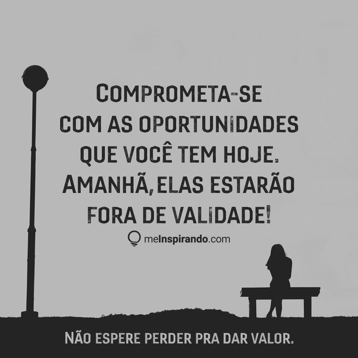 Comprometa-se com as oportunidades que você tem hoje. Amanhã, elas estarão fora de validade!    #meInspirando #jeansouza #geraçãodevalor #geracaodevalor #marketing #digital #marketingdigital #empreendedorismo #empreender #digitalmarketing #mindset #empreendedorismodigital #Frases