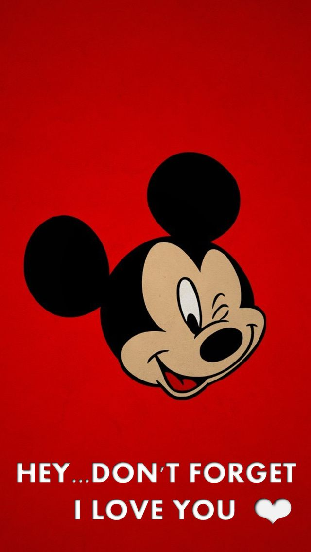 MICKEY MOUSE, HEY...DON'T FORGET I LOVE YOU