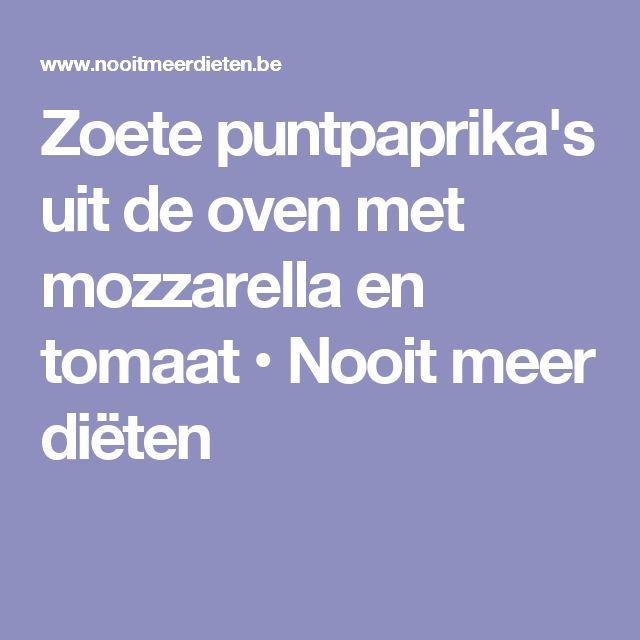 Zoete puntpaprika's uit de oven met mozzarella en tomaat • Nooit meer diëten