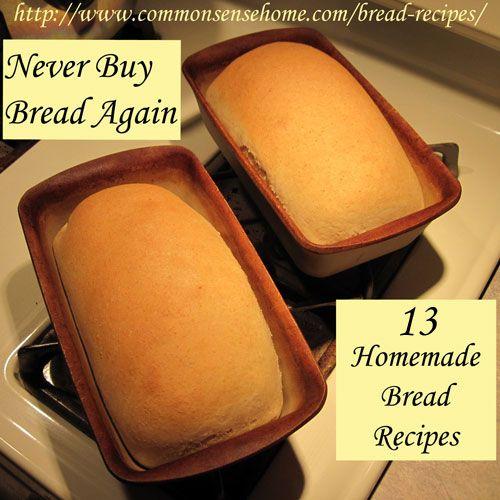 13 Homemade Bread Recipes - Never Buy Bread Again - Sandwich Bread, Basic Sourdough Bread, Potato Bread using Leftover Mashed Potatoes, Crus...