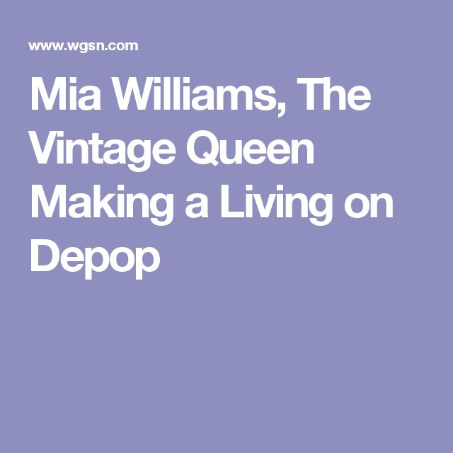 Mia Williams, The Vintage Queen Making a Living on Depop