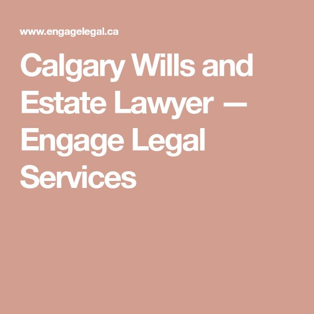 Calgary Wills and Estate Lawyer — Engage Legal Services