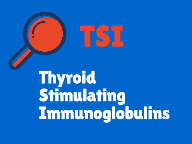 What Do Your Thyroid Blood Test Results Mean?: Thyroid Stimulating Immunoglobulins (TSI)