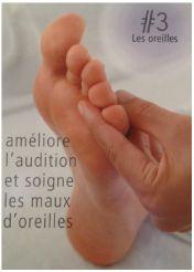 La réflexologie des pieds - Les oreilles : améliore l'audition et soigne les maux d'oreilles