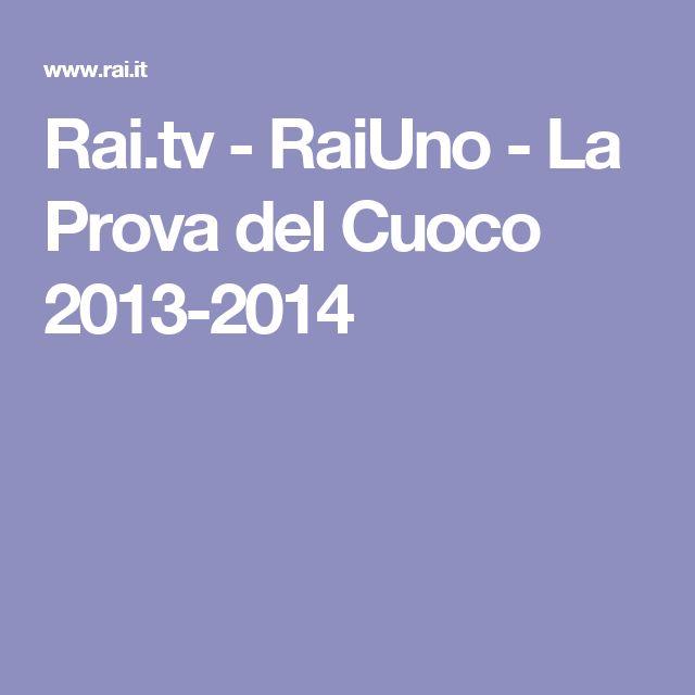 Rai.tv - RaiUno - La Prova del Cuoco 2013-2014