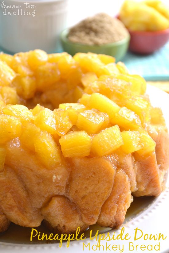 Pineapple Upside Down Monkey Bread by Lemon Tree Dwelling. Pineapple Upside Down Cake meets Monkey Bread in a deliciously sweet, naturally juicy combination! I saw a quote the other day that got me thinking: It's not that I've never thought about this before….but more that I've been thinking about it a lot lately. About the life I'm living and the message I'm sending to...