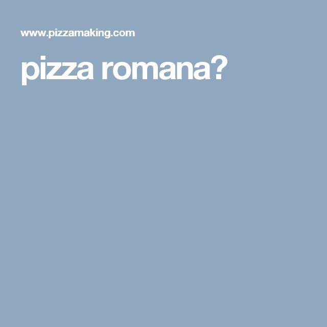 pizza romana?