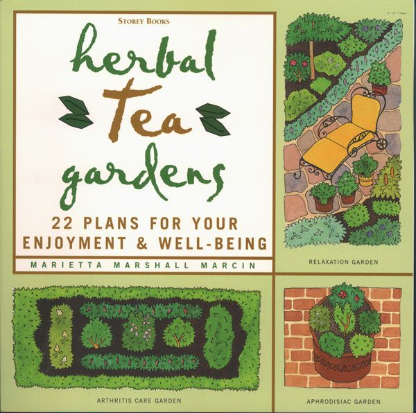 Herbal tea gardens is a tea lover s gardening bible containing