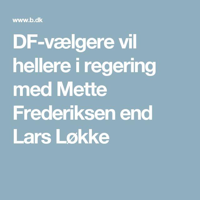DF-vælgere vil hellere i regering med Mette Frederiksen end Lars Løkke