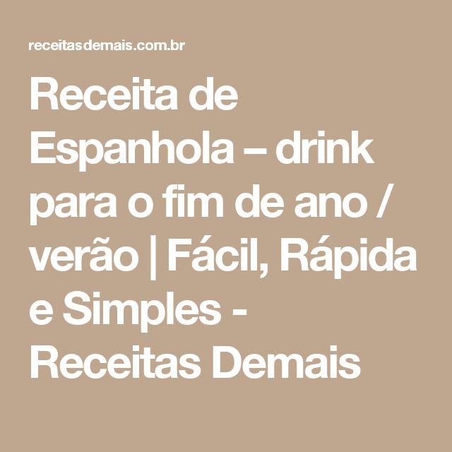 Receita de Espanhola – drink para o fim de ano / verão | Fácil, Rápida e Simples - Receitas Demais
