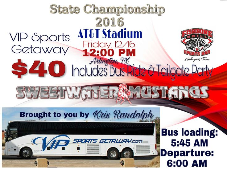 ATTENTION SWEETWATER MUSTANGS FANS!! Need a ride to the 2016 UIL Texas Football State Championship in Arlington, TX?   Who wants to deal with the Dallas/Ft Worth traffic, when you can ride in comfort? VIP Sports Getaway has it covered! They will pick you up on the west side of the Mustang Bowl early Friday morning.   Only $40 per passenger! But wait...  A TAILGATE PARTY is included with a Charter Bus ticket purchase! All you can eat hamburgers and hotdogs. Also non alcohol drinks. Across the…
