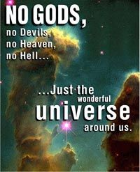 """There is the universe. (""""The Boulder Atheists is a community of atheists, secular humanists, agnostics, scientific naturalists, rationalists, freethinkers, Brights, and other non-theists."""")"""
