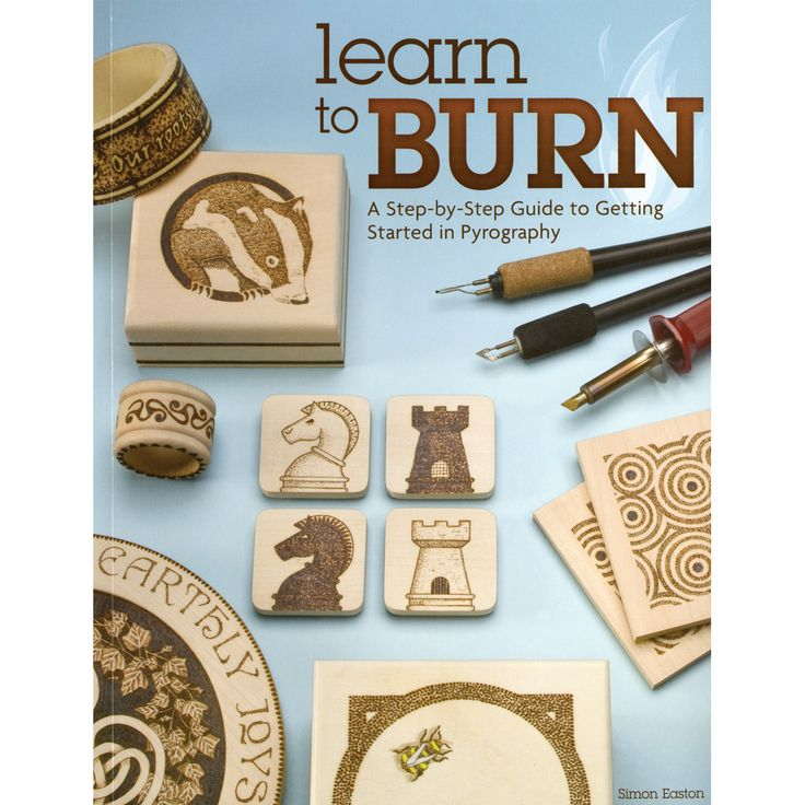 DESIGN ORIGINALS-Learn To Burn. A Step-By-Step Guide To Getting Started In Pyrography. Learn To Burn offers 14 step-by-step projects for making decorative gifts-from coasters and picture frames to ban