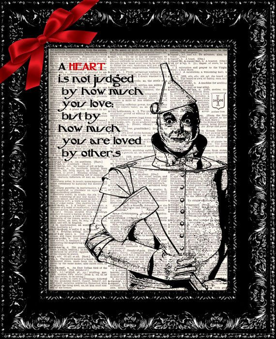 BOGO Wizard Of Oz  Tin Man Heart Quote  by TheRekindledPage