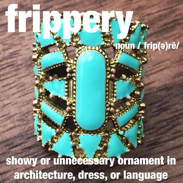 She chose a turquoise and gold ring to be her frippery for the evening. #dressup #jewelry #turquoise #wordoftheday #dictionary