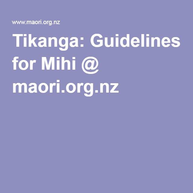 Tikanga Maori website: includes guidelines for Mihi, Powhiri, Marae protocol as well as games.