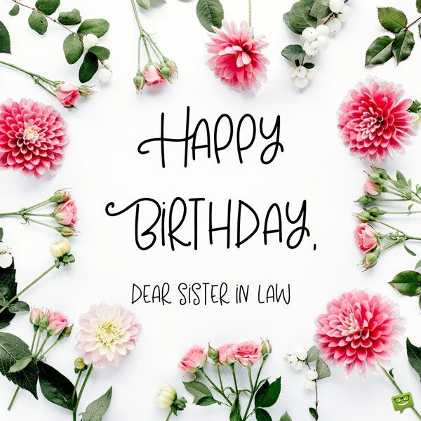 The Special Day Of A Great Sis Happy Birthday Sister In Law Happy Birthday Dear Sister Happy Birthday Wishes Sister Birthday Wishes For Sister