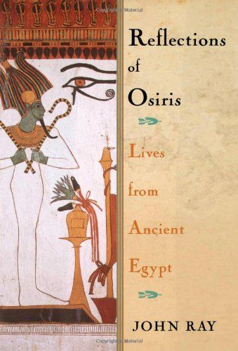 76 best books images on pinterest books ancient egypt and reflections of osiris lives from ancient egypt by john ray fandeluxe Epub