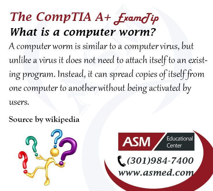 CompTIA A+ Training / Exam Tip - What is a Computer Worm? For more information to Become Certified for CompTIA A+  Please Repin and Check out : http://www.asmed.com/comptia-a/