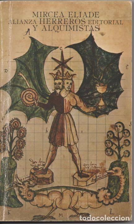 HERREROS Y ALQUIMISTAS, MIRCEA ELIADE (EVOLUCIÓN DE LA ALQUIMIA EN EUROPA, INDIA Y CHINA)