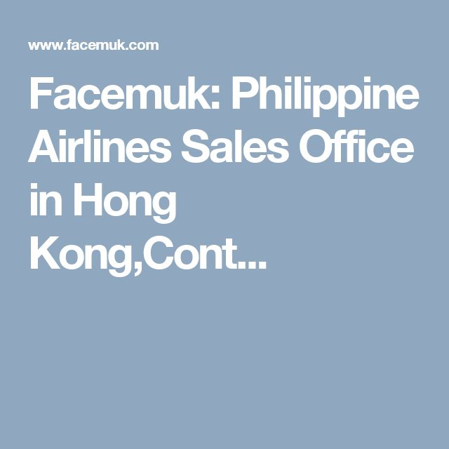 Facemuk: Philippine Airlines Sales Office in Hong Kong,Cont...